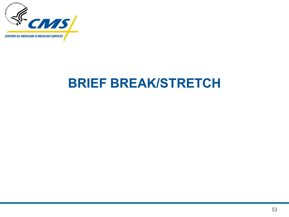 53 BRIEF BREAK/STRETCH