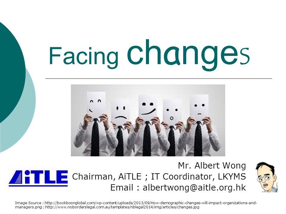 Facing changes Mr.