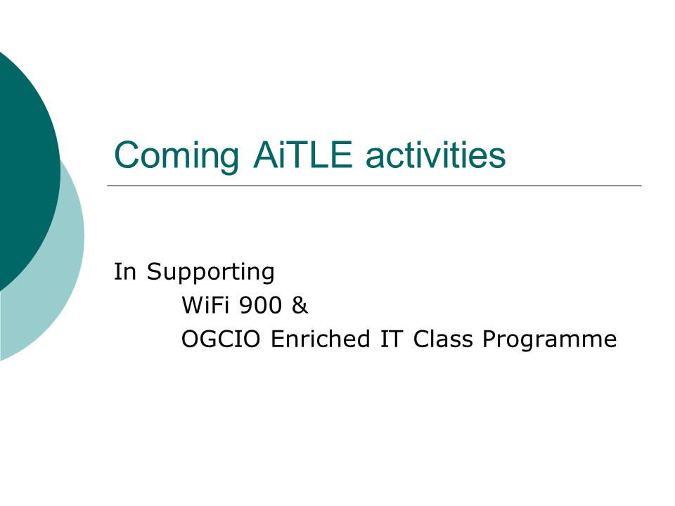 Coming AiTLE activities In Supporting WiFi 900 & OGCIO Enriched IT Class Programme