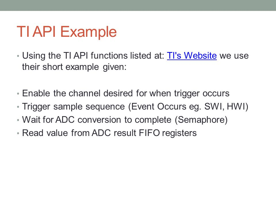 TI API Example Using the TI API functions listed at: TI's Website we use their short example given:TI's Website Enable the channel desired for when tr