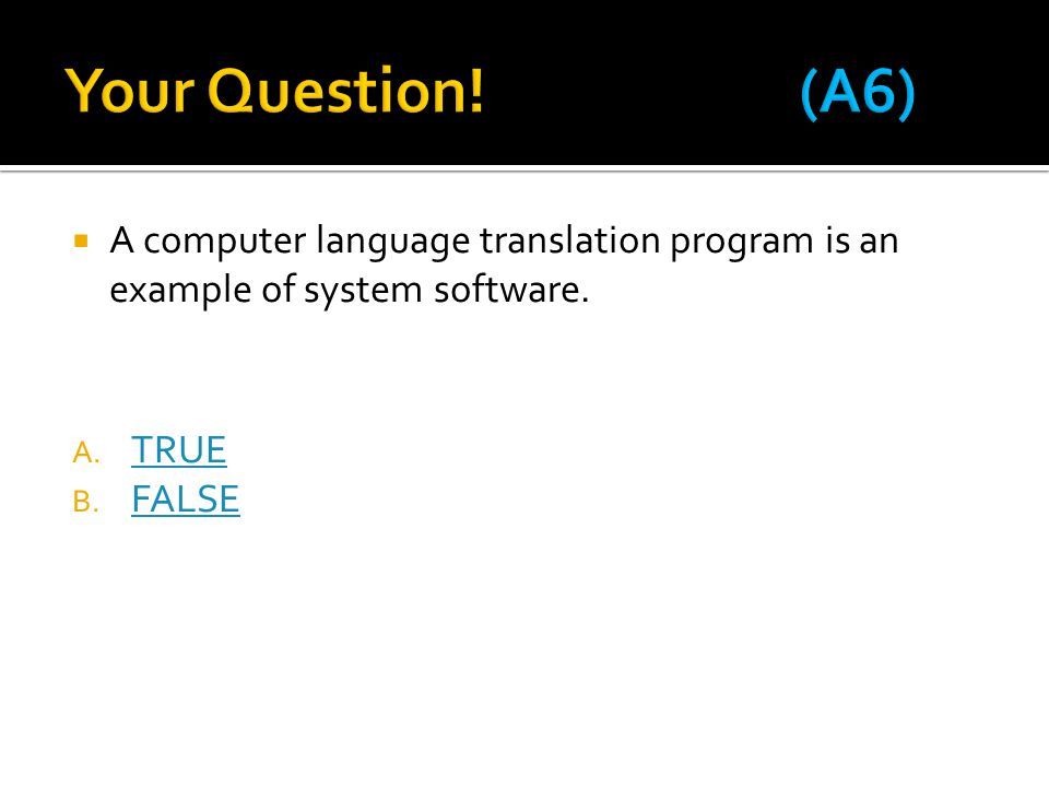  A computer language translation program is an example of system software.