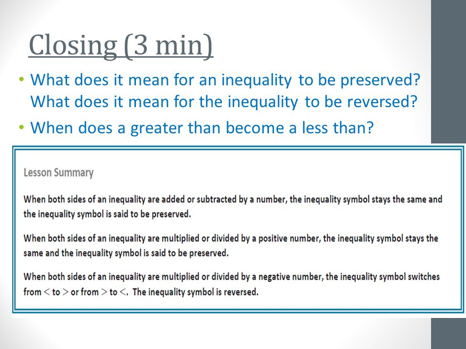 Closing (3 min) What does it mean for an inequality to be preserved.