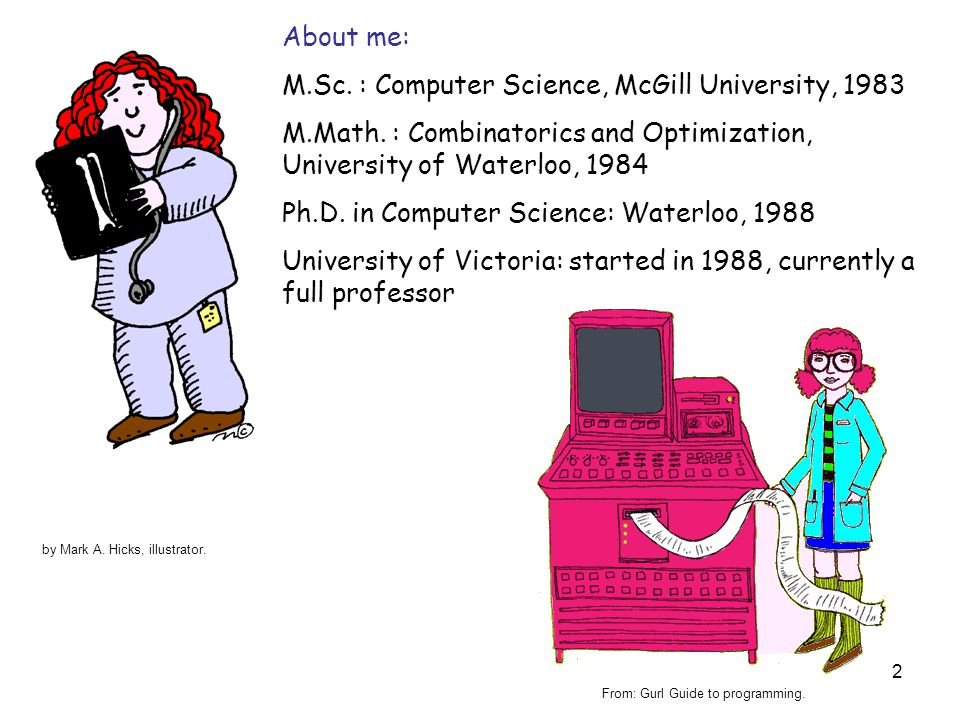 2 About me: M.Sc. : Computer Science, McGill University, 1983 M.Math.
