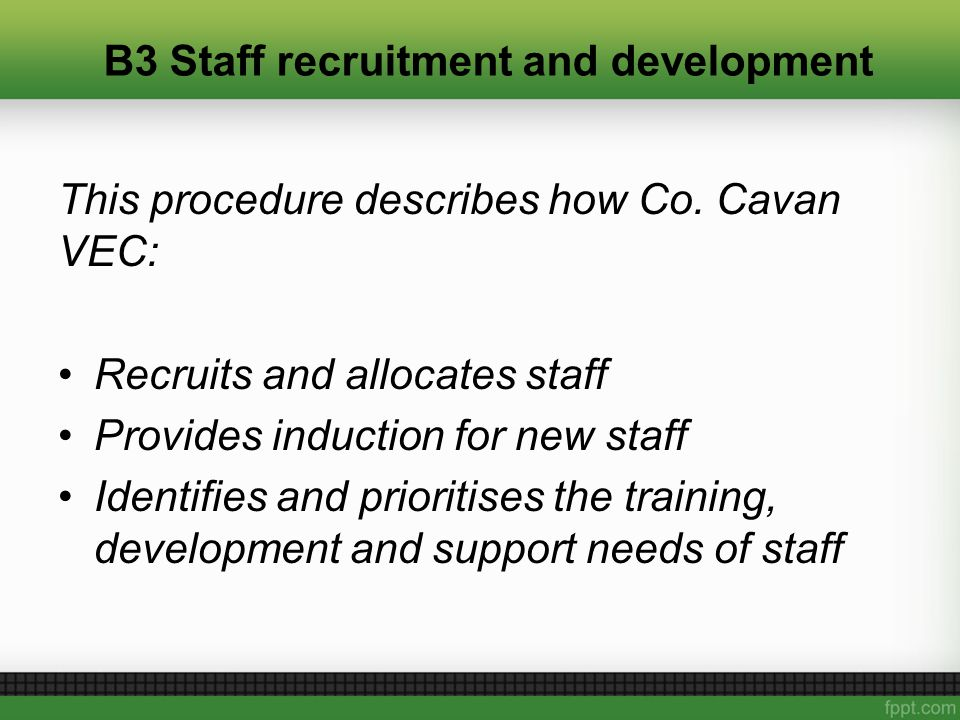 B3 Staff recruitment and development This procedure describes how Co.