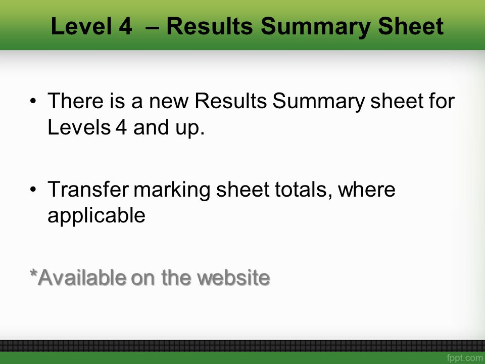 Level 4 – Results Summary Sheet There is a new Results Summary sheet for Levels 4 and up.