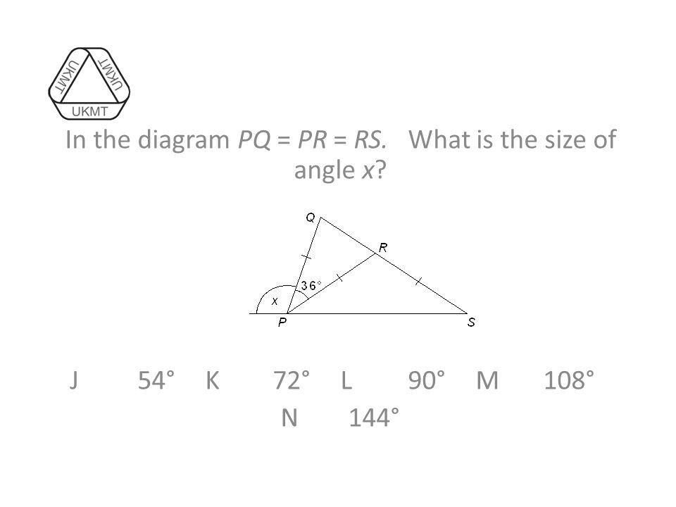 In the diagram PQ = PR = RS. What is the size of angle x J54°K72°L90°M108° N144°