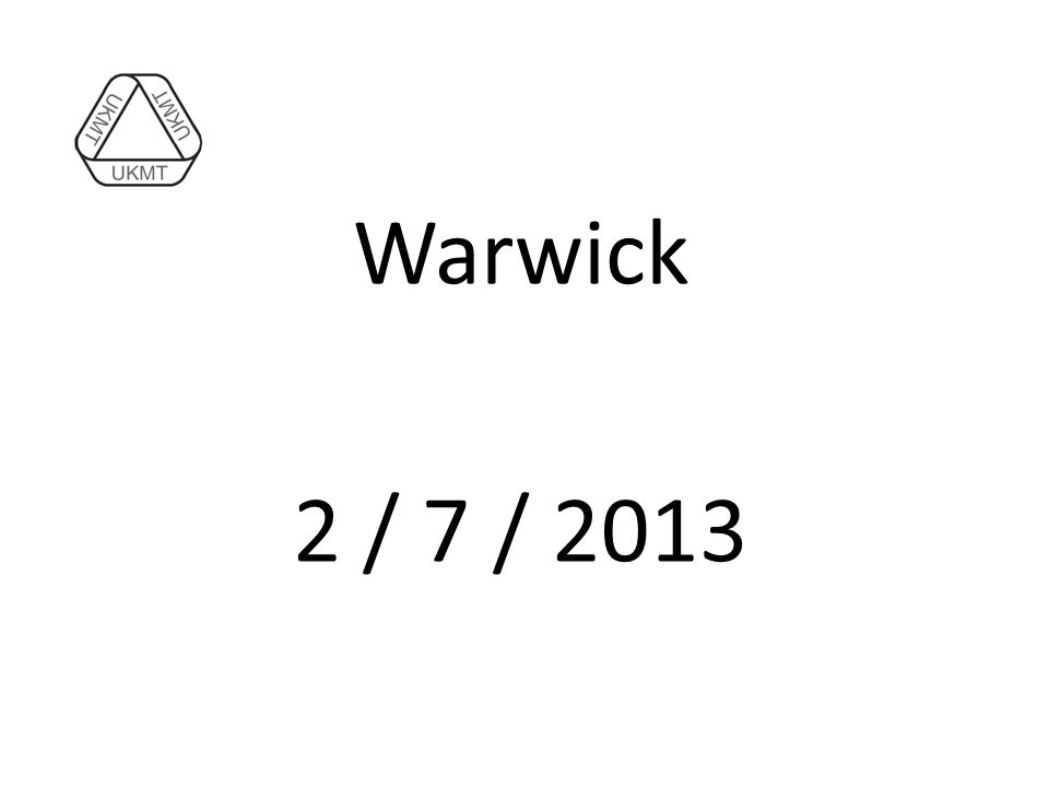 Warwick 2 / 7 / 2013