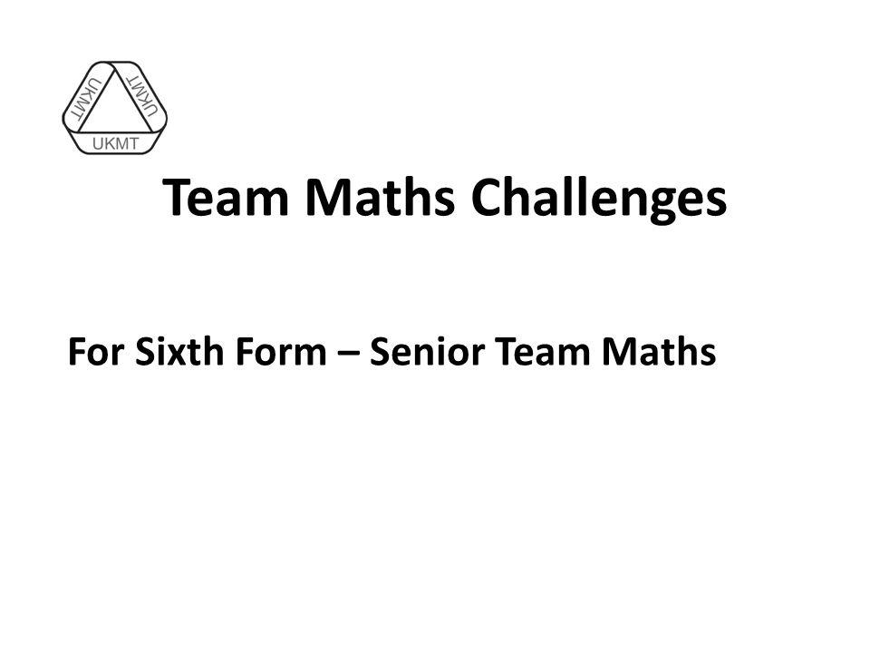 Team Maths Challenges For Sixth Form – Senior Team Maths
