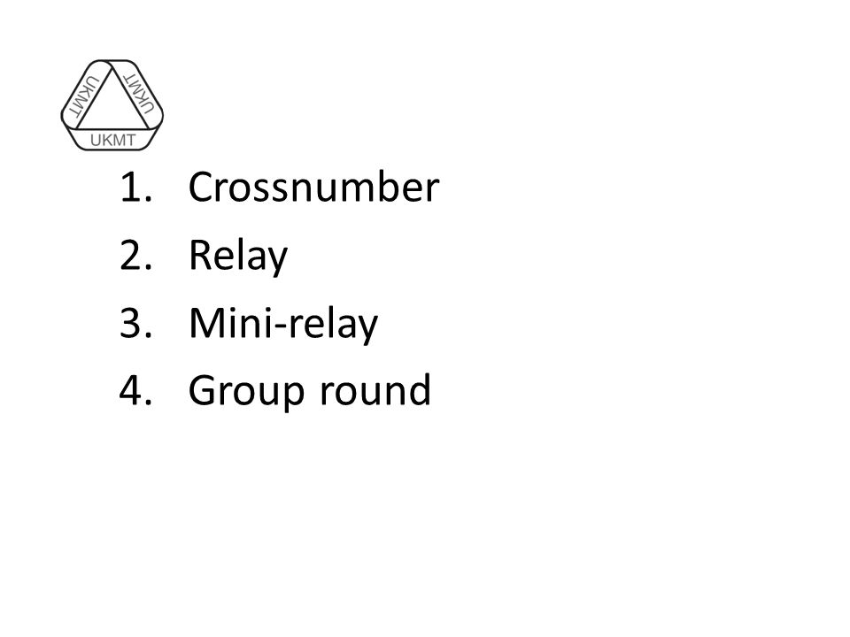 1.Crossnumber 2.Relay 3.Mini-relay 4.Group round