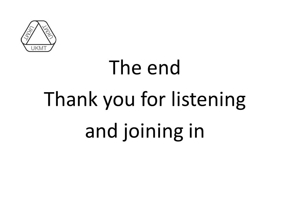The end Thank you for listening and joining in