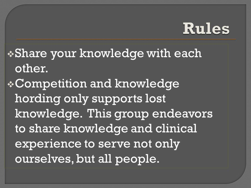  Share your knowledge with each other.