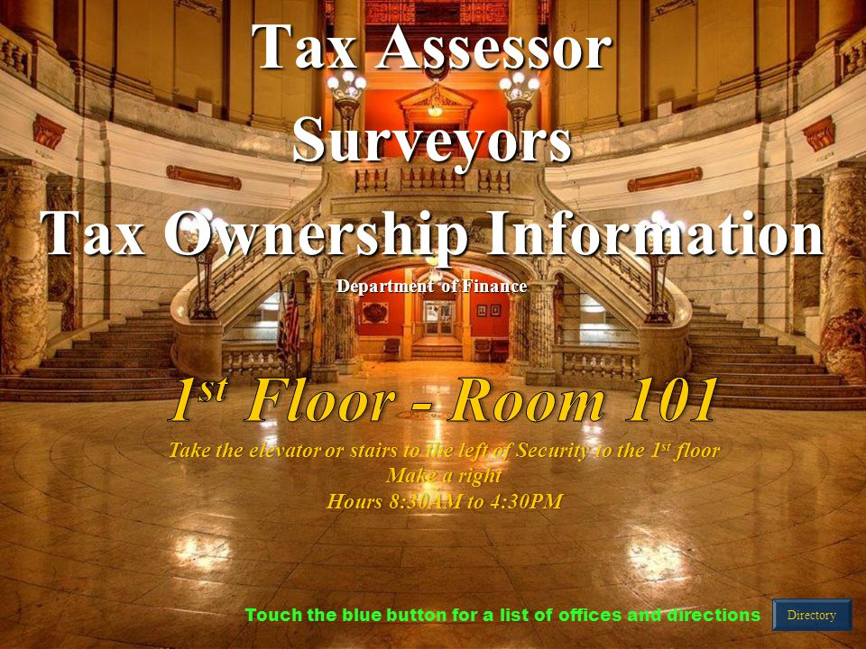 Tax Assessor Surveyors Tax Ownership Information Department of Finance Directory Touch the blue button for a list of offices and directions
