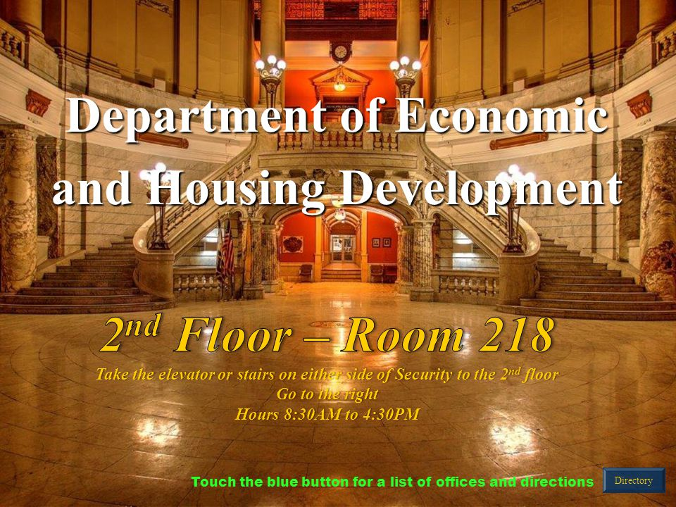 Department of Economic and Housing Development Directory Touch the blue button for a list of offices and directions