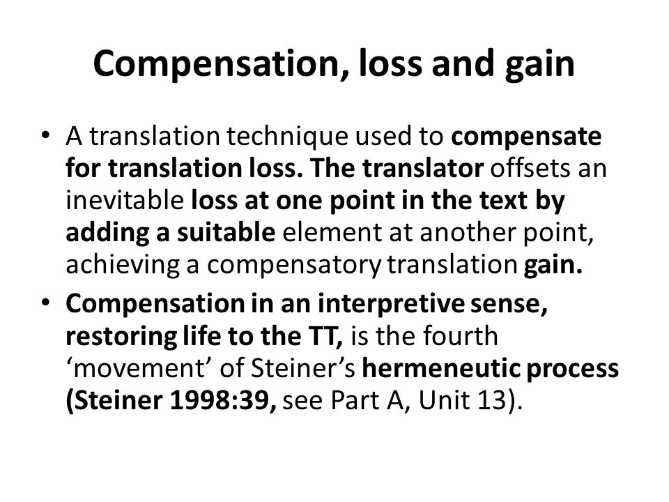 Compensation, loss and gain A translation technique used to compensate for translation loss.