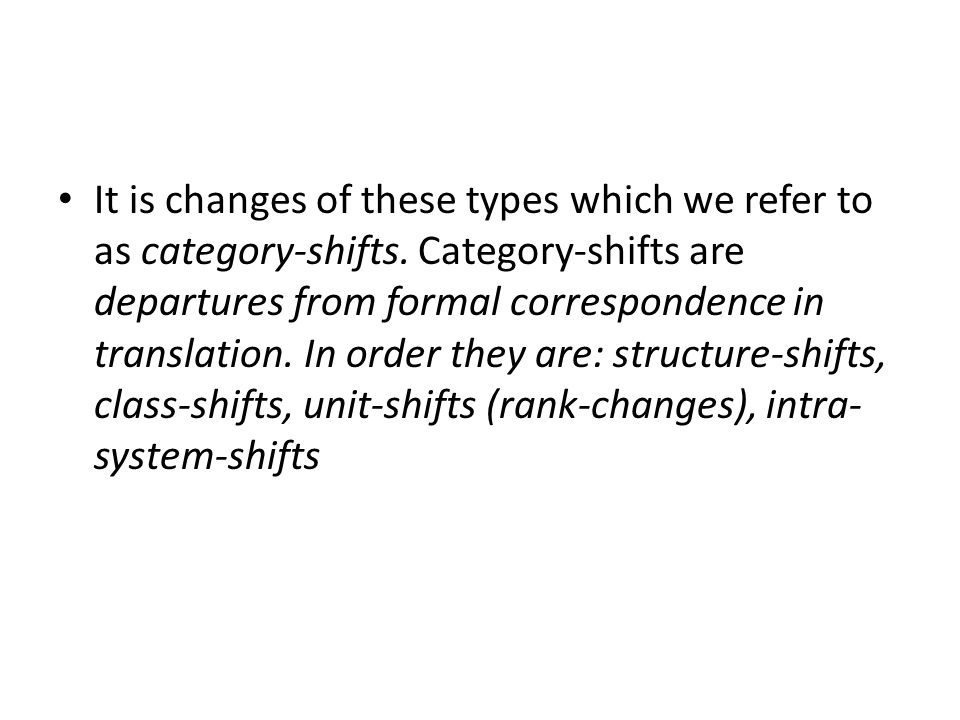 It is changes of these types which we refer to as category-shifts.