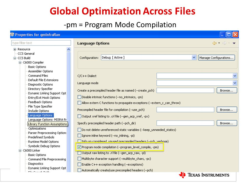 Global Optimization Across Files -pm = Program Mode Compilation