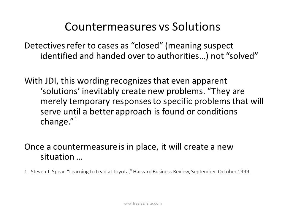 "Countermeasures vs Solutions Detectives refer to cases as ""closed"" (meaning suspect identified and handed over to authorities…) not ""solved"" With JDI,"