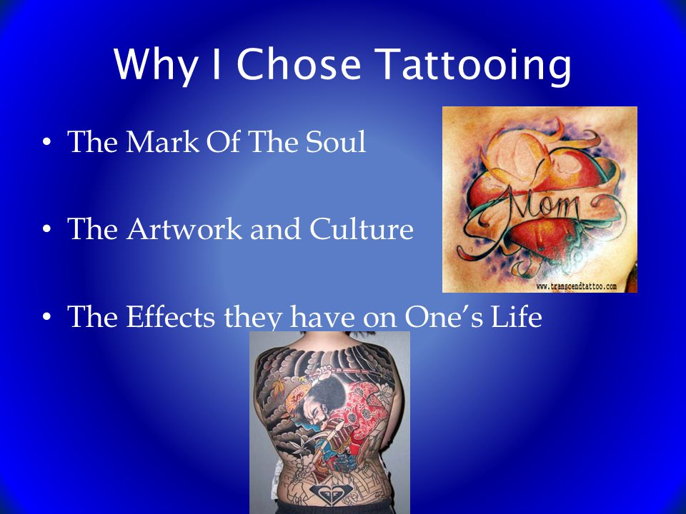 Why I Chose Tattooing The Mark Of The Soul The Artwork and Culture The Effects they have on One's Life