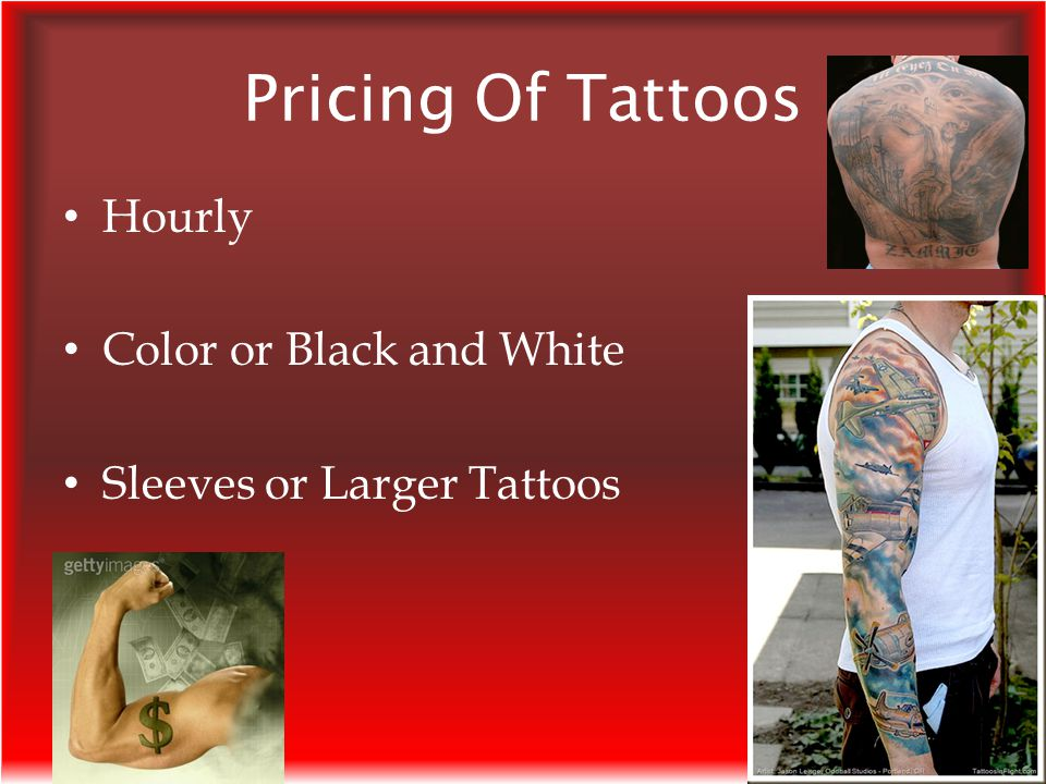 Pricing Of Tattoos Hourly Color or Black and White Sleeves or Larger Tattoos
