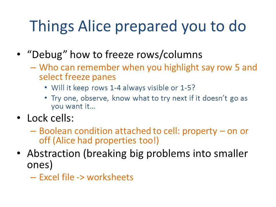 "Things Alice prepared you to do ""Debug"" how to freeze rows/columns – Who can remember when you highlight say row 5 and select freeze panes Will it kee"