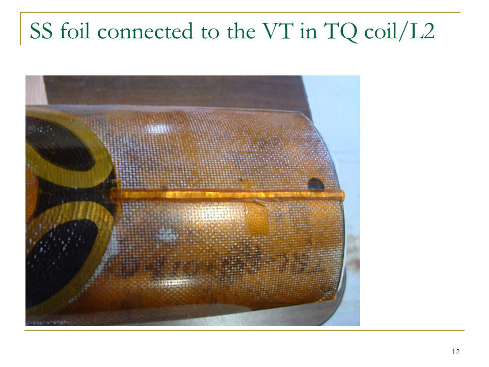 SS foil connected to the VT in TQ coil/L2 12