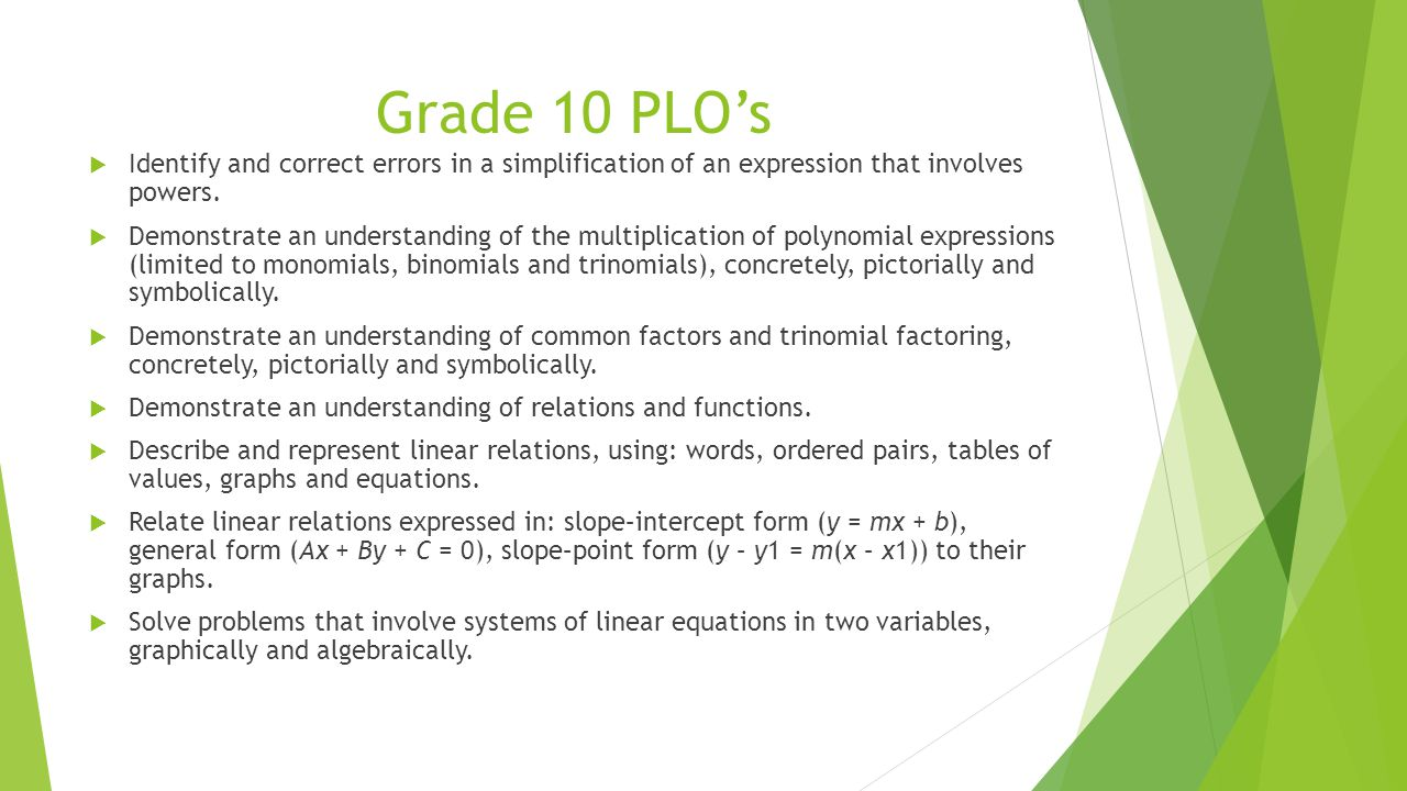 Grade 10 PLO's  Identify and correct errors in a simplification of an expression that involves powers.  Demonstrate an understanding of the multipli