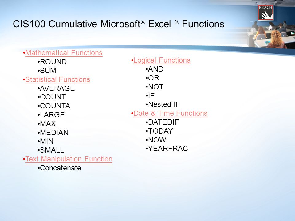 Microsoft ® Excel ® Text Functions ABC 1Data 2Brook troutAndreasHauser 3speciesFourthPine 432 =CONCATENATE(C2, , , B2) =Hauser, Andreas