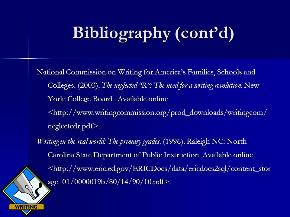 Bibliography (cont'd) National Commission on Writing for America's Families, Schools and Colleges.