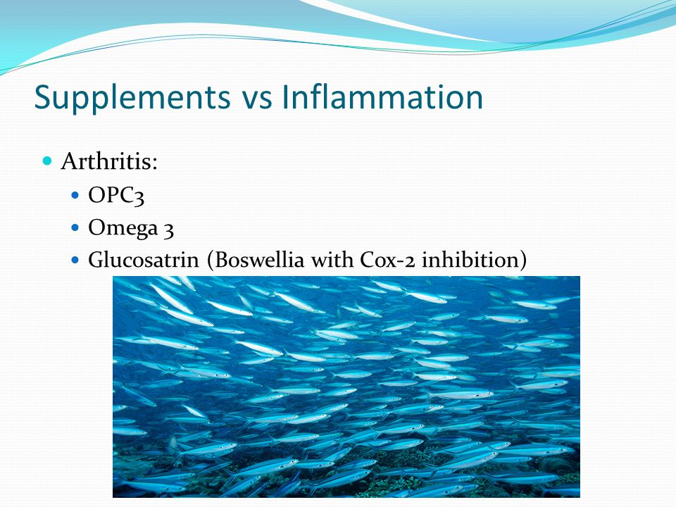 Supplements vs Inflammation Arthritis: OPC3 Omega 3 Glucosatrin (Boswellia with Cox-2 inhibition)