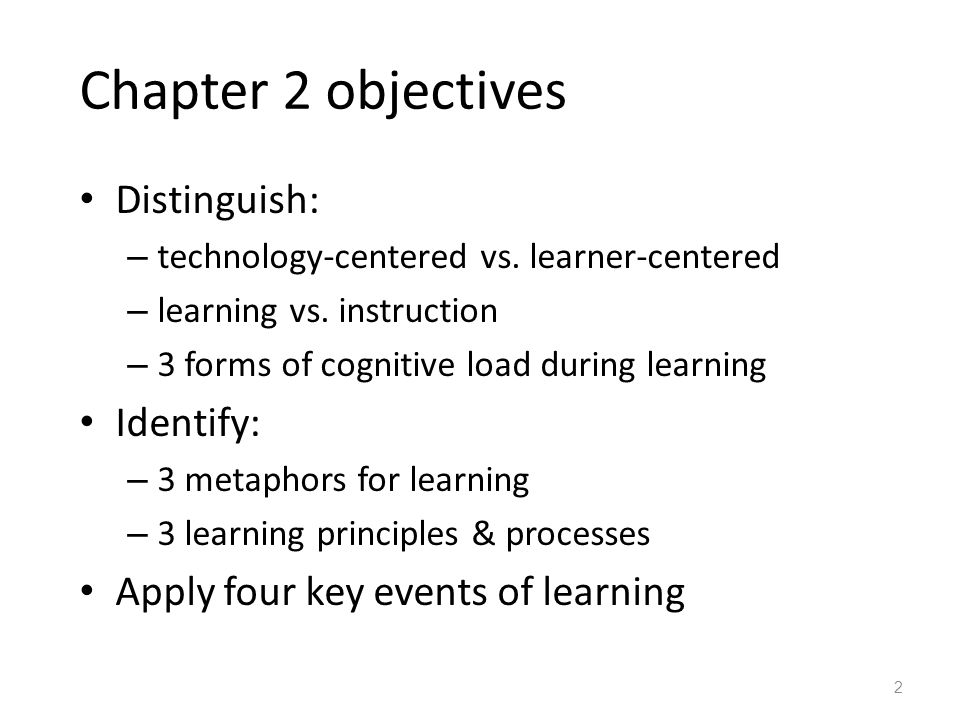 Chapter 2 objectives Distinguish: – technology-centered vs.