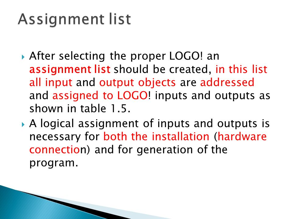  After selecting the proper LOGO! an assignment list should be created, in this list all input and output objects are addressed and assigned to LOGO!