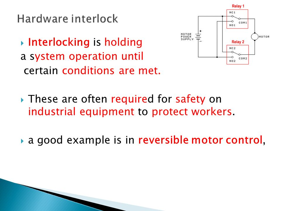  Interlocking is holding a system operation until certain conditions are met.  These are often required for safety on industrial equipment to protec
