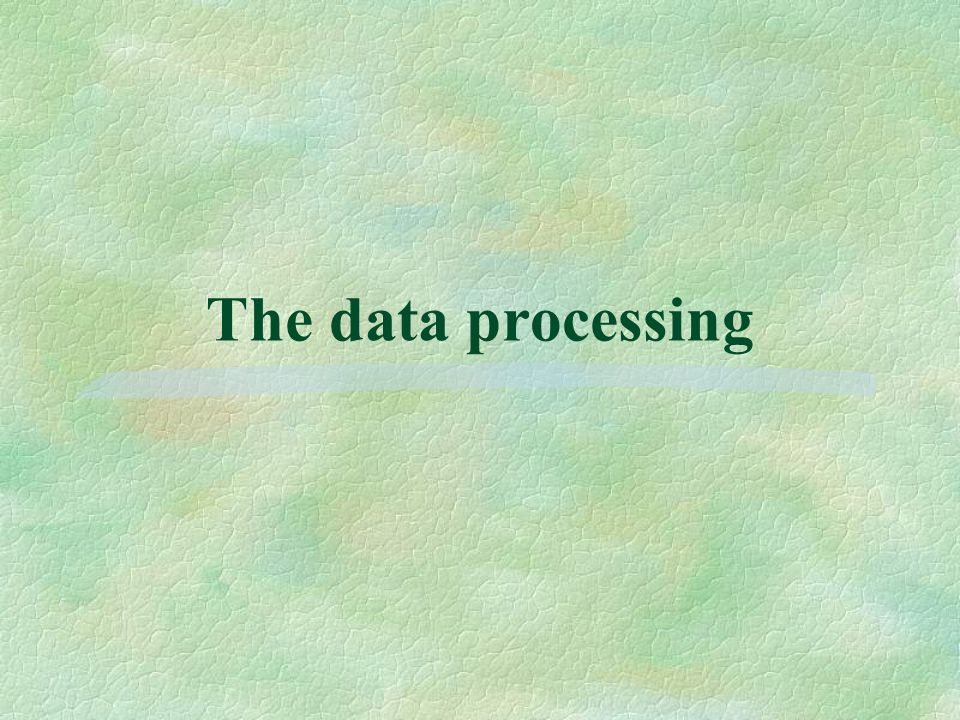 The data processing