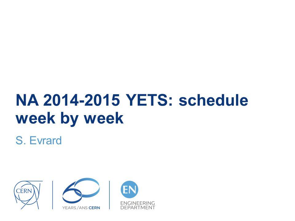 NA 2014-2015 YETS: schedule week by week S. Evrard
