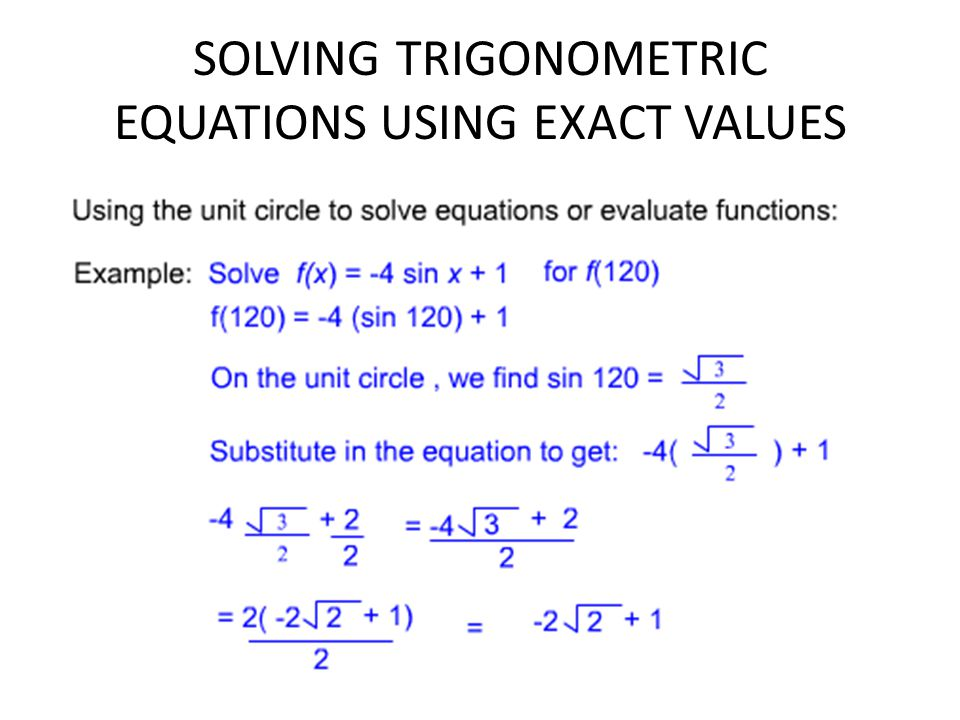 SOLVING TRIGONOMETRIC EQUATIONS USING EXACT VALUES