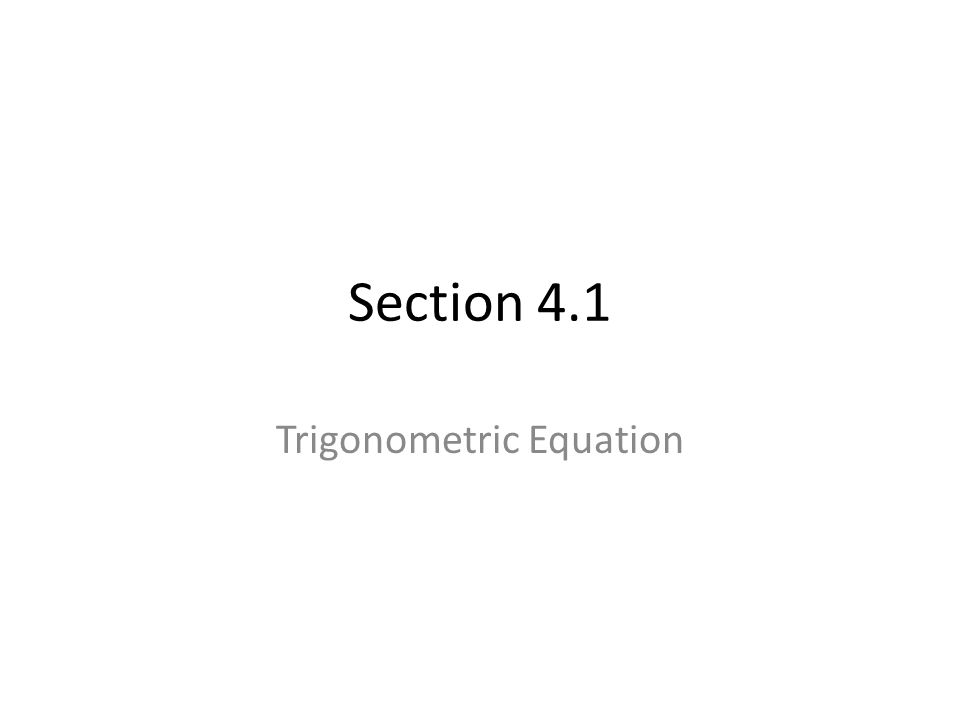 Section 4.1 Trigonometric Equation