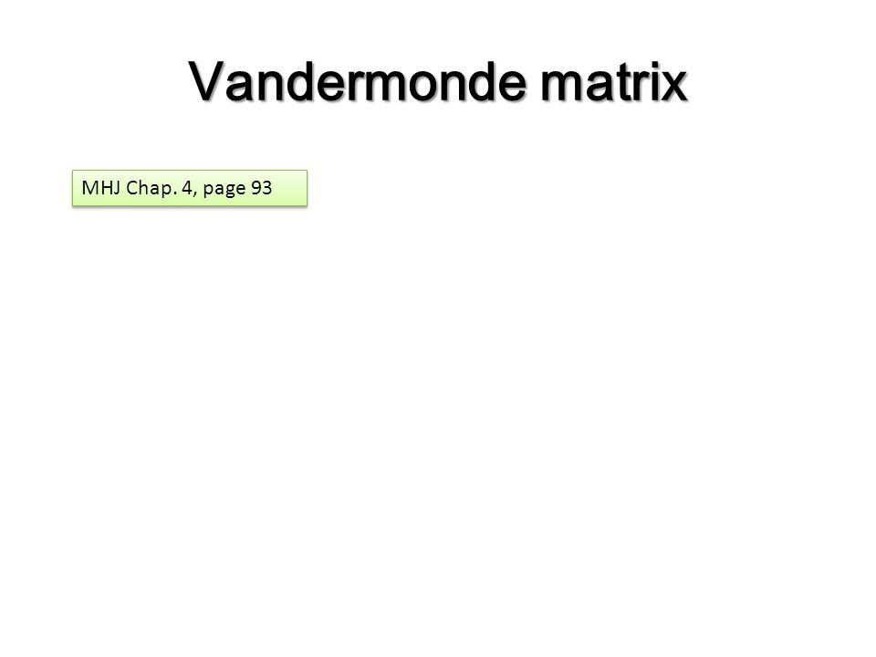 Vandermonde matrix MHJ Chap. 4, page 93