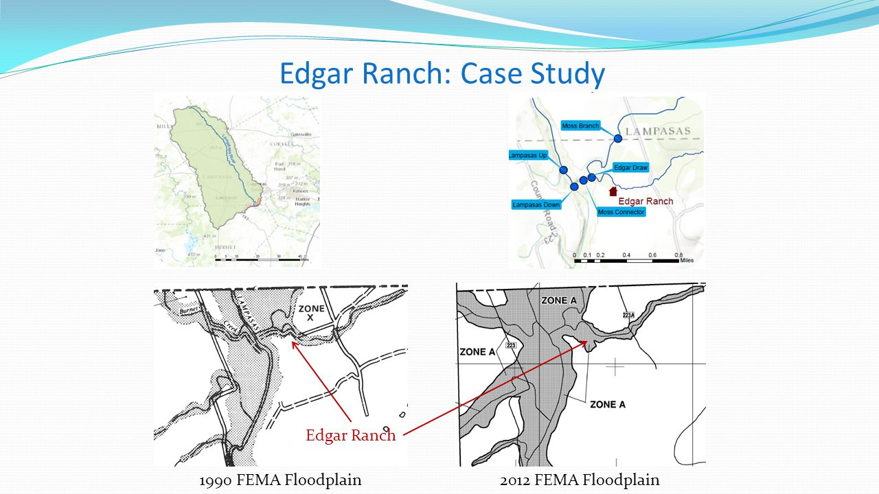 Edgar Ranch: Case Study Edgar Ranch 1990 FEMA Floodplain2012 FEMA Floodplain