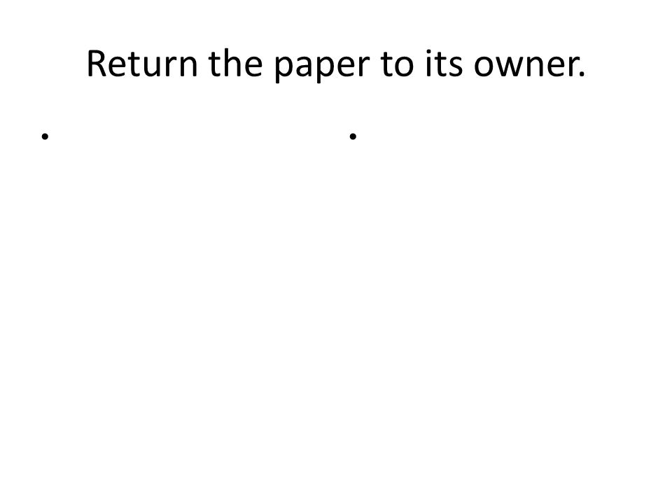 Return the paper to its owner.