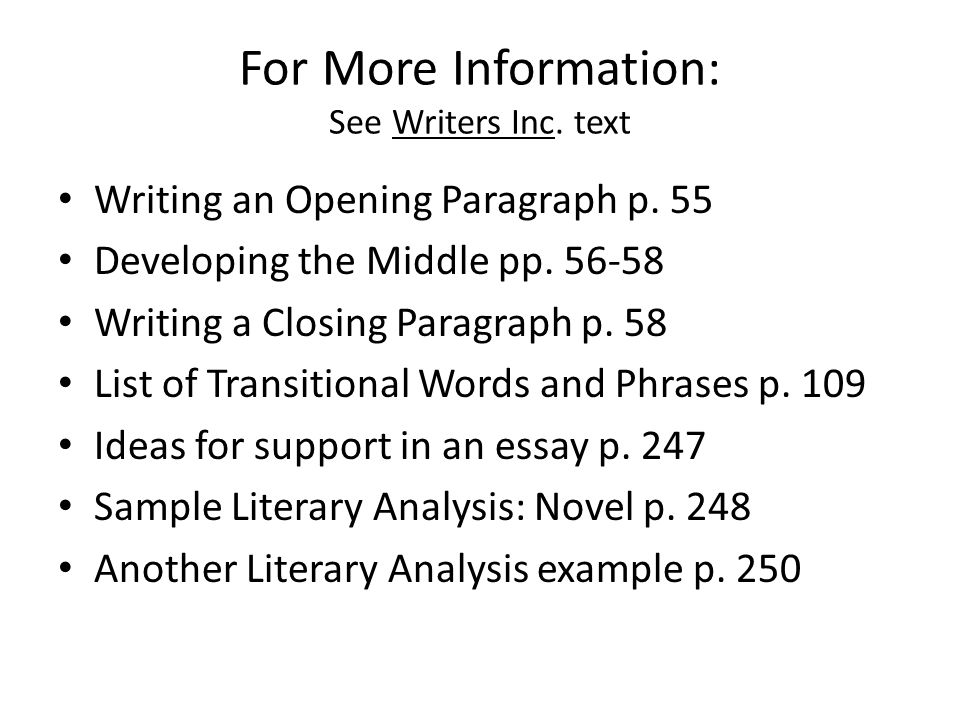 For More Information: See Writers Inc. text Writing an Opening Paragraph p.