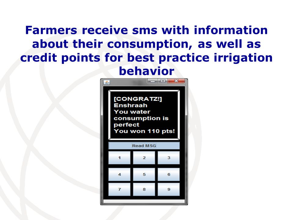 Farmers receive sms with information about their consumption, as well as credit points for best practice irrigation behavior