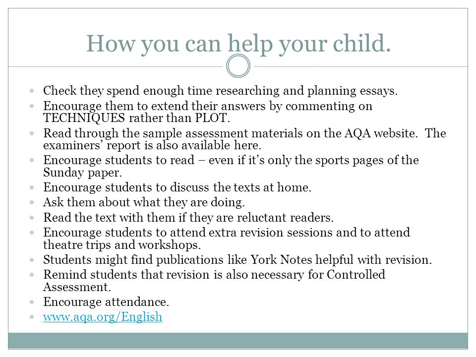 How you can help your child. Check they spend enough time researching and planning essays. Encourage them to extend their answers by commenting on TEC
