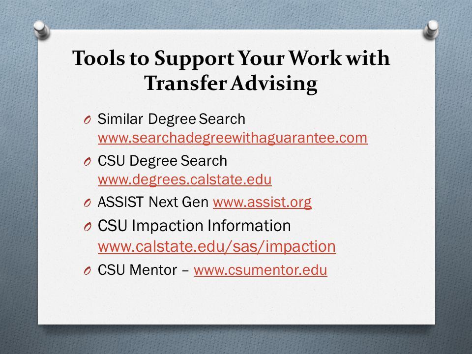 Tools to Support Your Work with Transfer Advising O Similar Degree Search www.searchadegreewithaguarantee.com www.searchadegreewithaguarantee.com O CS