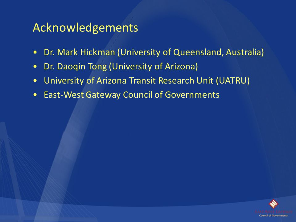 Dr. Mark Hickman (University of Queensland, Australia) Dr. Daoqin Tong (University of Arizona) University of Arizona Transit Research Unit (UATRU) Eas