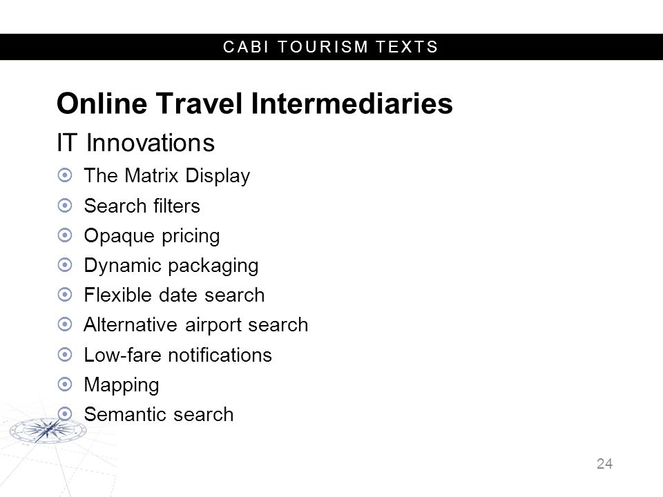 CABI TOURISM TEXTS Online Travel Intermediaries IT Innovations  The Matrix Display  Search filters  Opaque pricing  Dynamic packaging  Flexible d