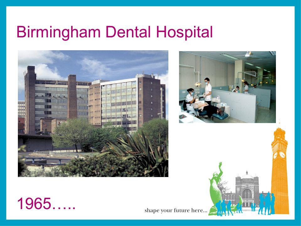 Birmingham Dental Hospital 1965…..