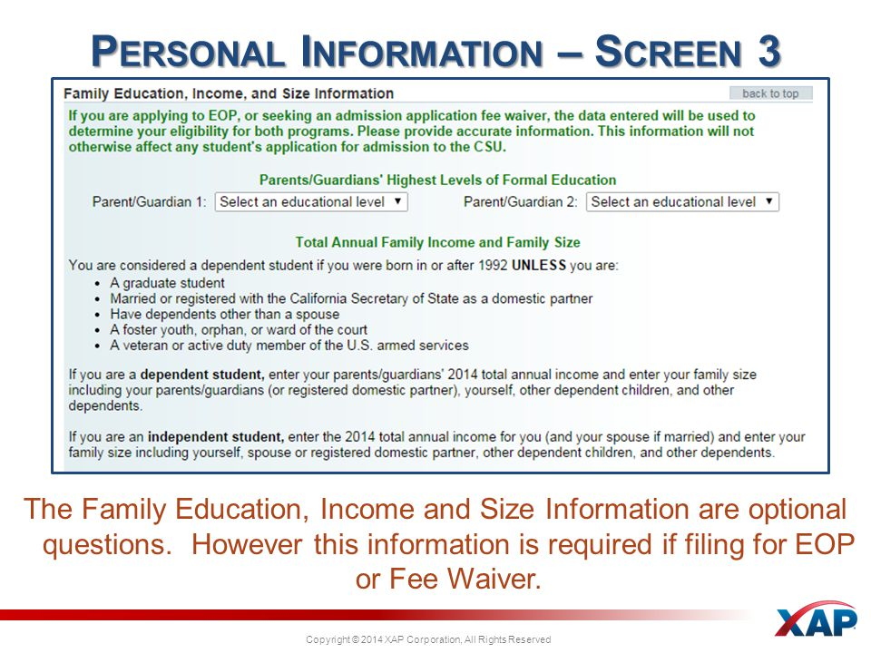 Copyright © 2014 XAP Corporation, All Rights Reserved P ERSONAL I NFORMATION – S CREEN 3 The Family Education, Income and Size Information are optiona