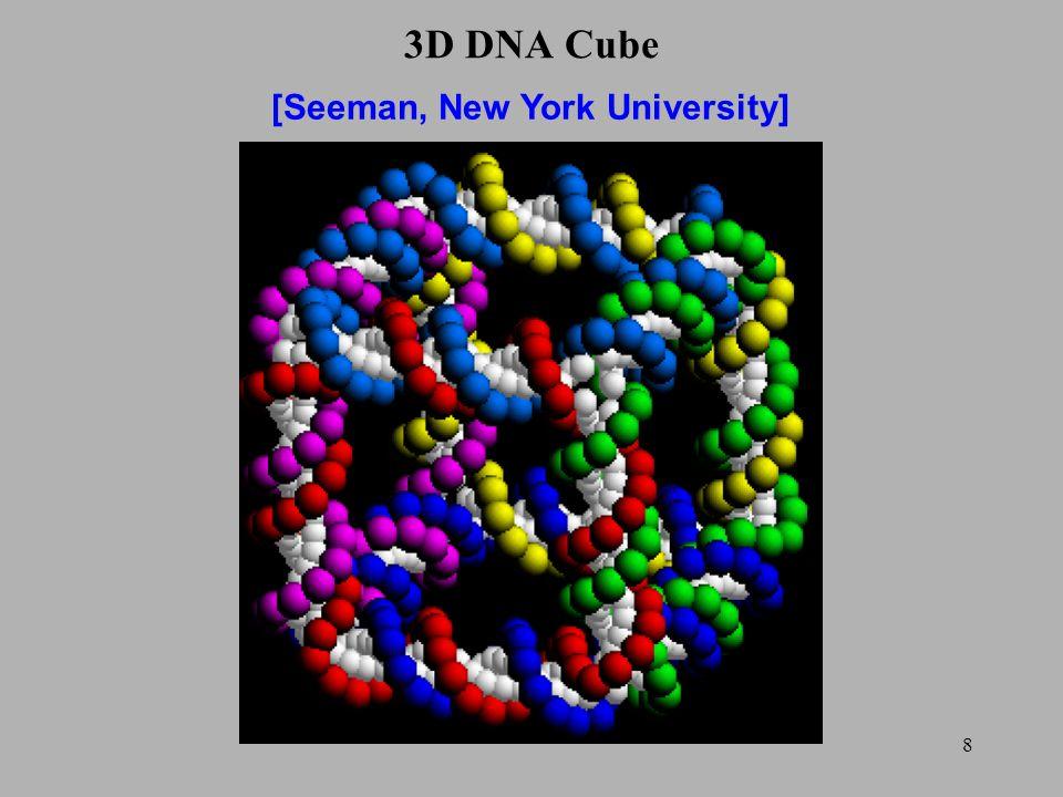 8 3D DNA Cube [Seeman, New York University]