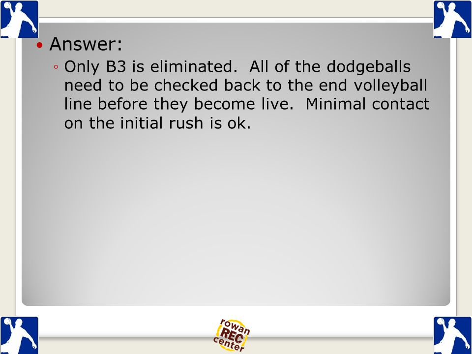 Answer: ◦Only B3 is eliminated.