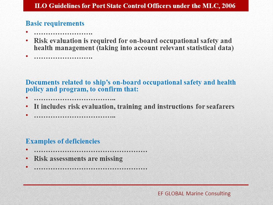 Basic requirements ……………………. Risk evaluation is required for on-board occupational safety and health management (taking into account relevant statisti